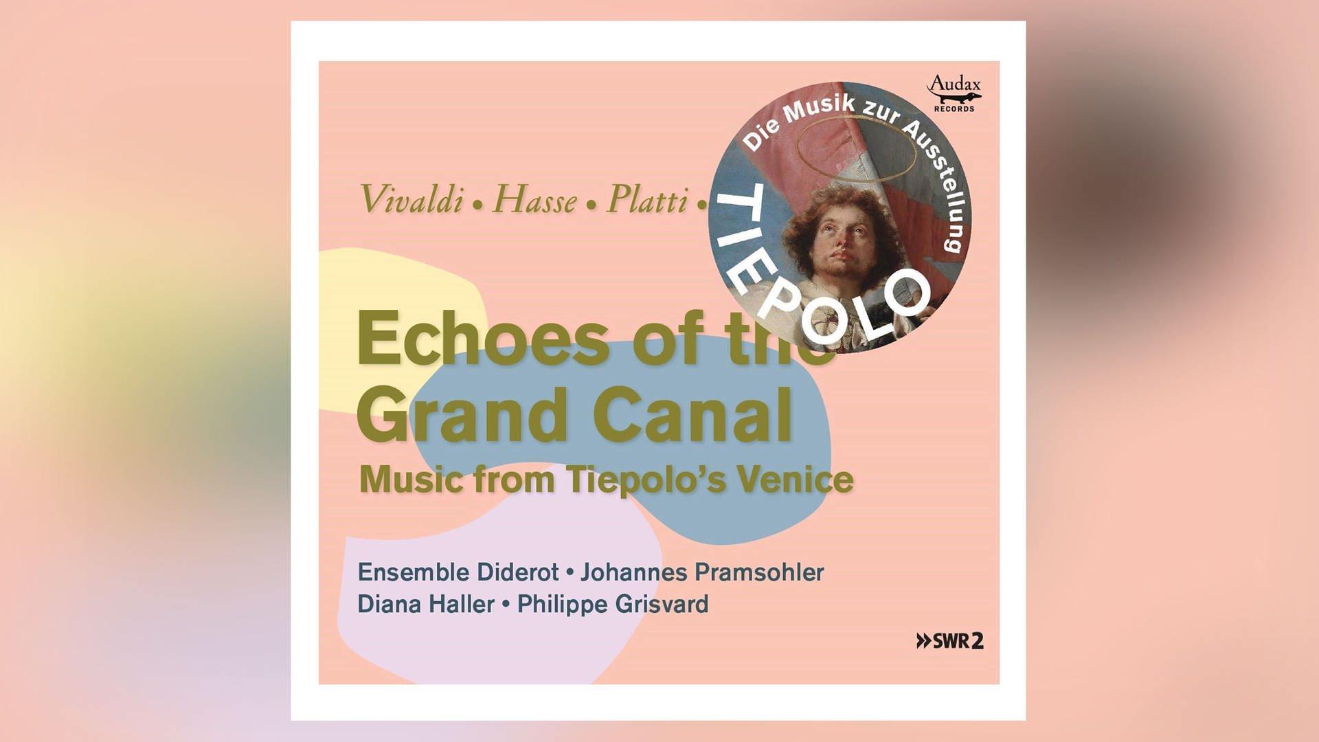 Der-Soundtrack-zur-Tiepolo-Ausstellung-Echoes-of-the-Grand-Canal,1570451372578,die-cd-zu-tiepolo-100 V-16x9@2dXL -77ed5d09bafd4e3cf6a5a0264e5e16ea35f14925
